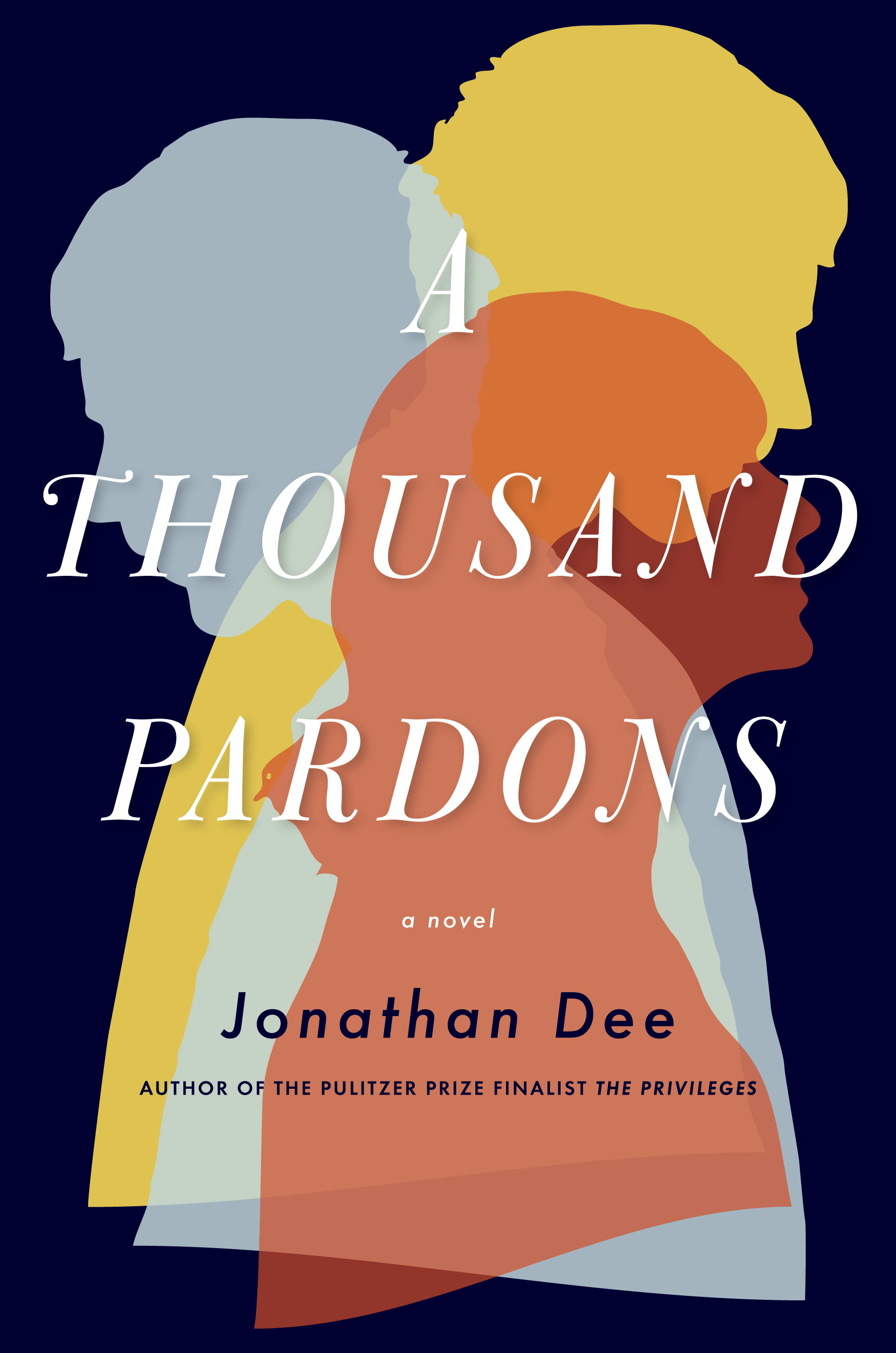A Thousand Pardons By: Jonathan Dee