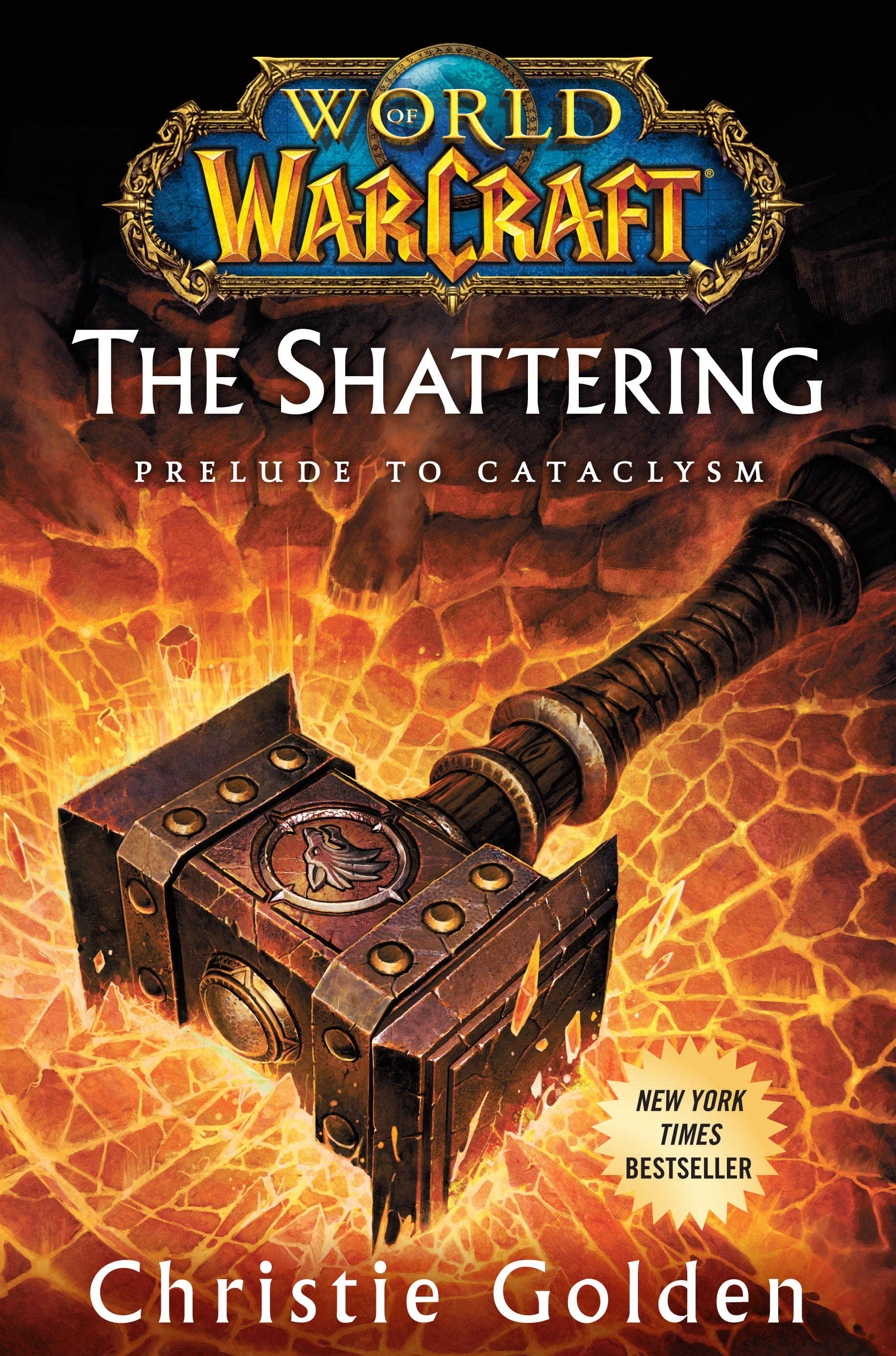 World of Warcraft: The Shattering By: Christie Golden