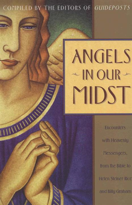 Angels in Our Midst By: Guideposts Editors