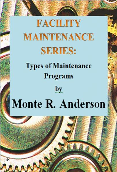 Facility Maintenance Series: Types of Maintenance Programs