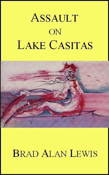 Assault on Lake Casitas By: Brad Alan Lewis