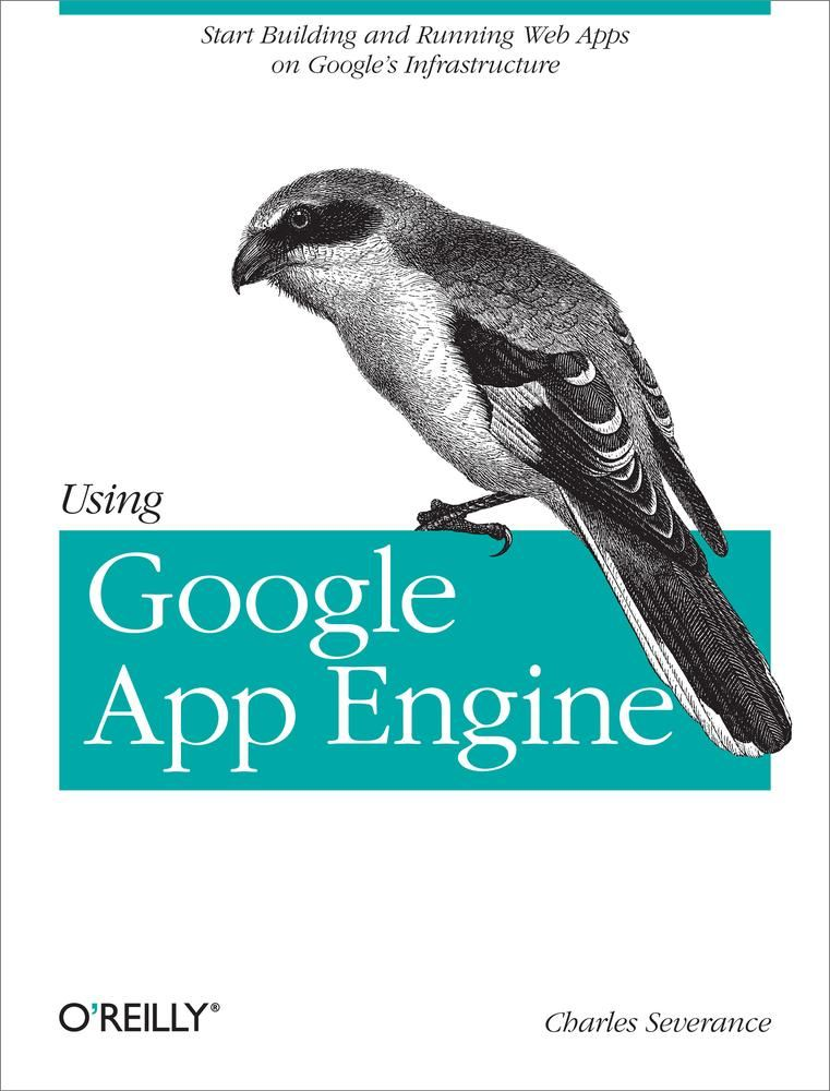 Using Google App Engine By: Charles Severance