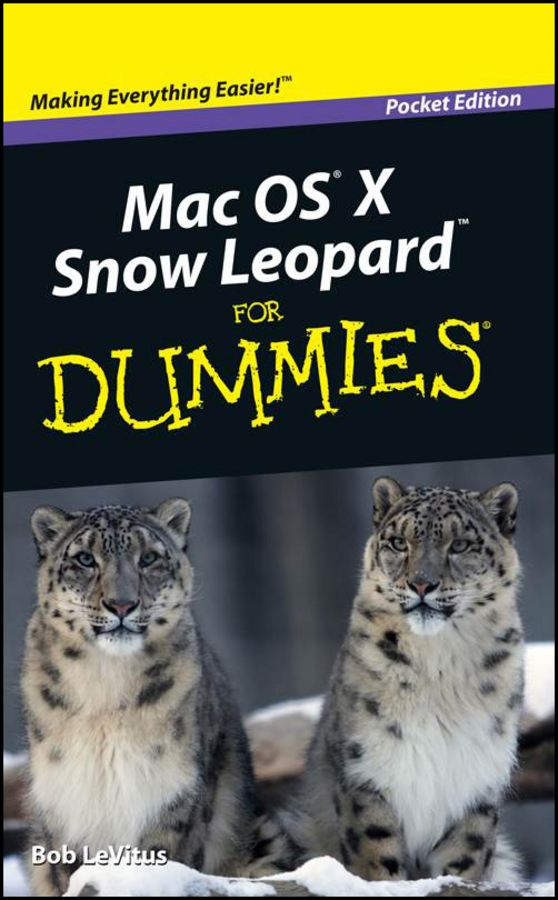 "Mac OS® ""X"" Snow Leopard® For Dummies®, Pocket Edition By: Bob LeVitus"