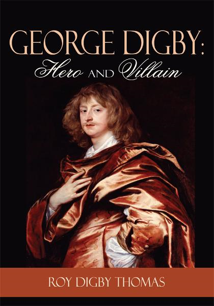George Digby: Hero and Villain