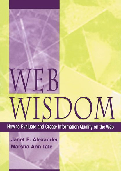 Web Wisdom: How To Evaluate and Create Information Quality on the Web
