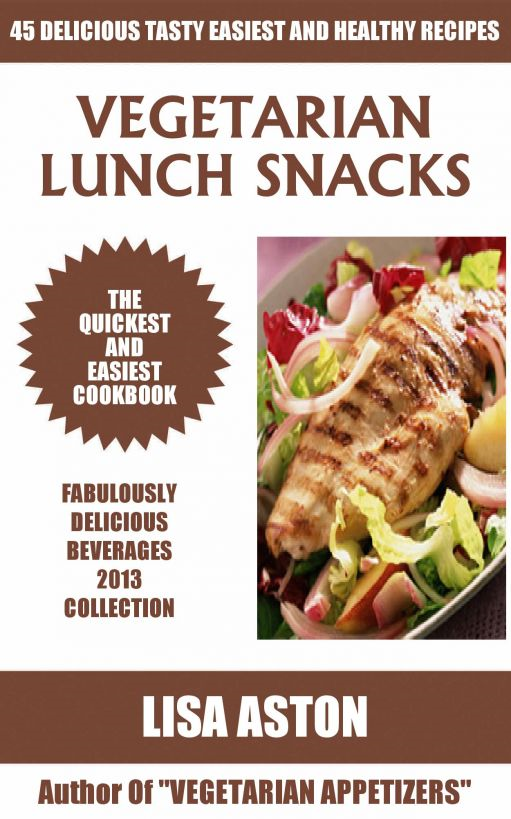 Vegetarian Lunch Snacks Recipes: Top 45 Delicious, Tasty, Easiest & Healthy Recipes