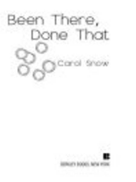 Been There, Done That By: Carol Snow