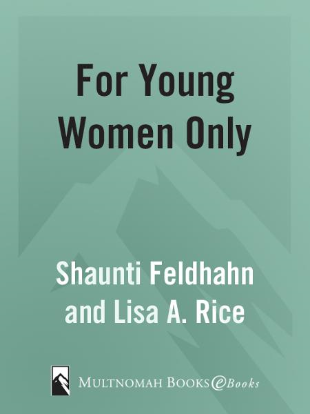For Young Women Only By: Lisa A. Rice,Shaunti Feldhahn