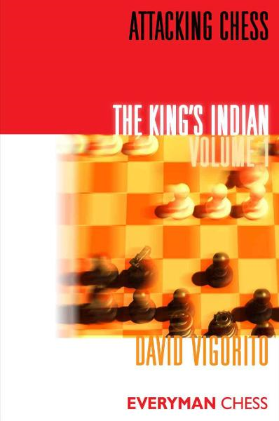 Attacking Chess: The King's Indian: Volume 1 By: David Vigorito