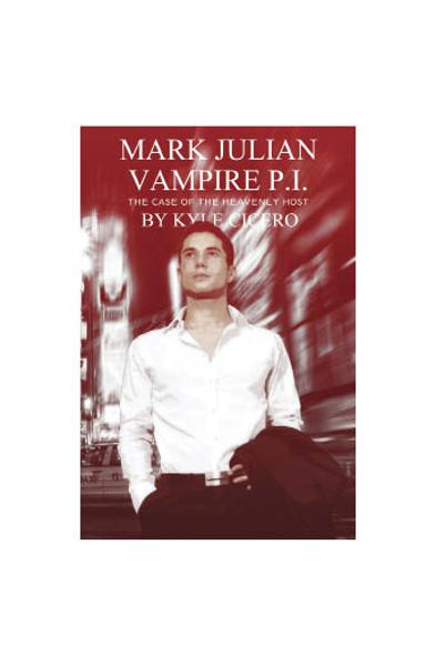 Mark Julian Vampire PI: The Case of the Heavenly Host