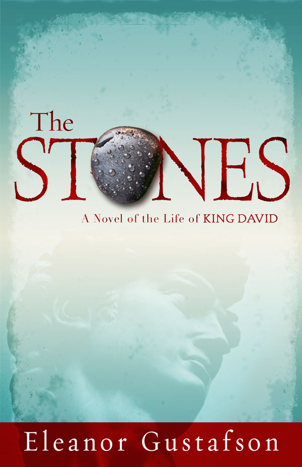 The Stones By: Eleanor Gustafson