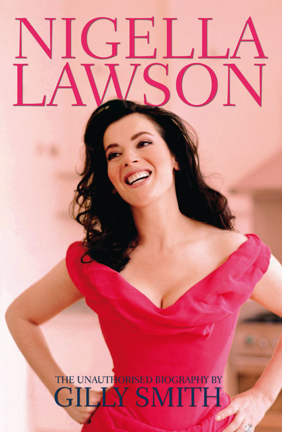Nigella Lawson: A Biography By: Gilly Smith