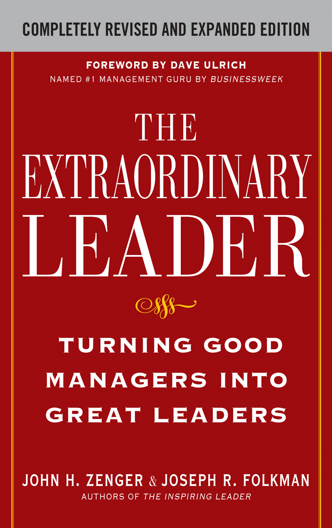 The Extraordinary Leader:  Turning Good Managers into Great Leaders By:  Joseph Folkman,John Zenger
