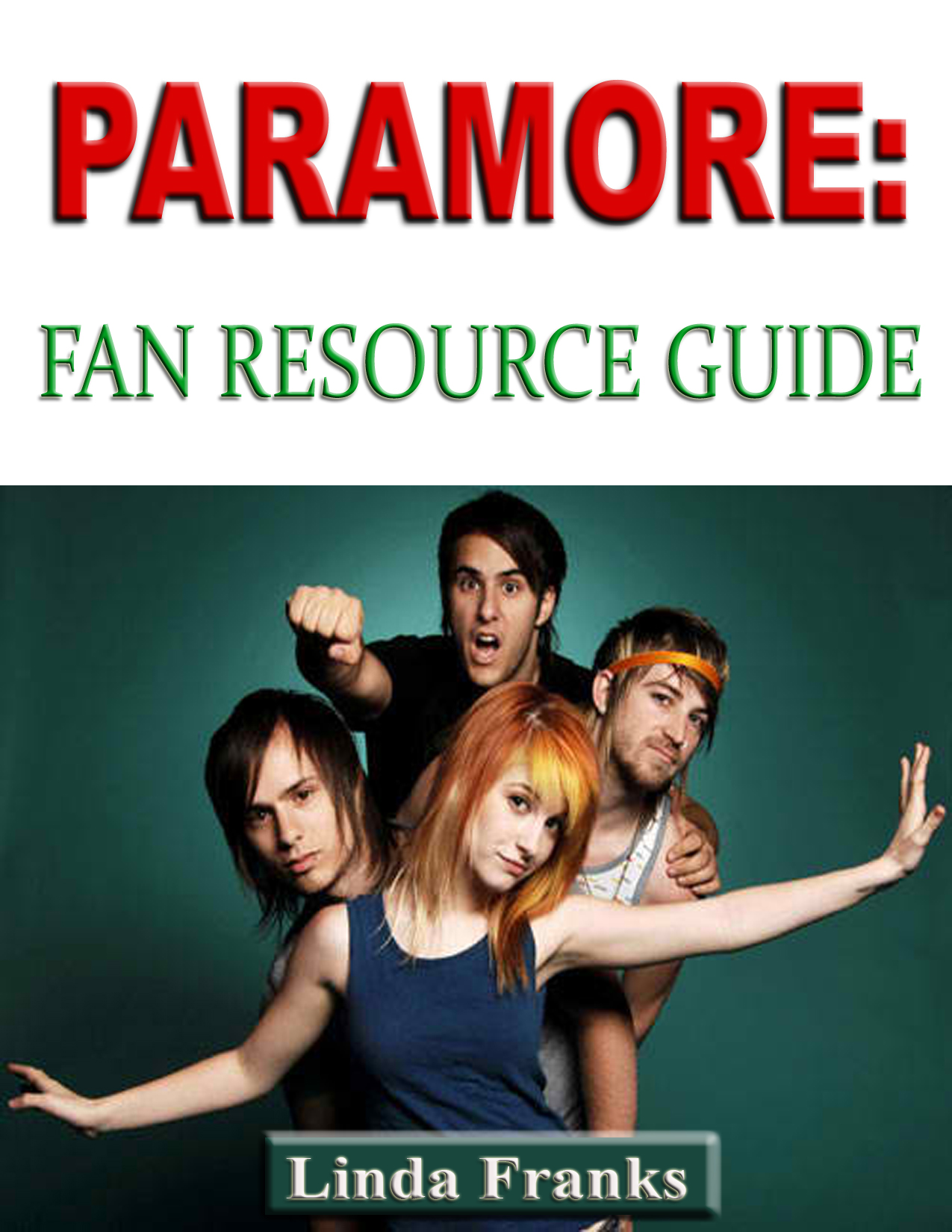 Linda Franks - Paramore: Fan Resource Guide