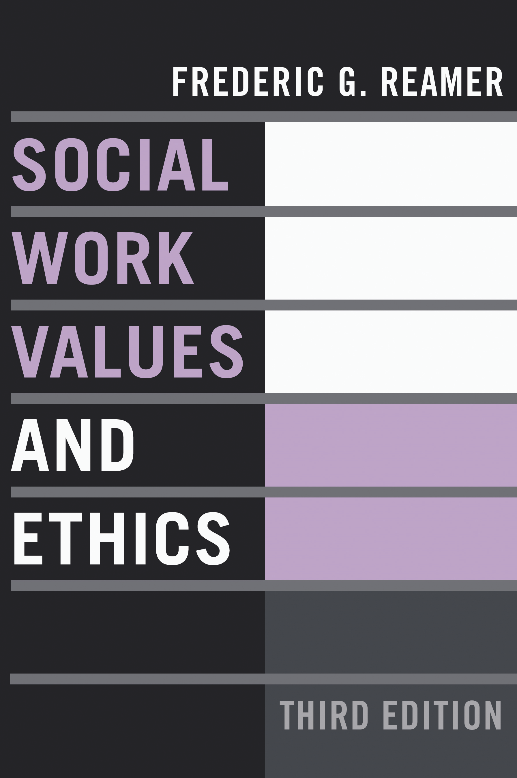 Social Work Values and Ethics By: Frederic G. Reamer