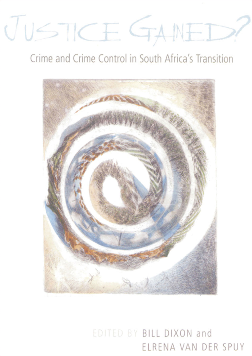 Justice Gained?: Crime and Crime Control in South Africa's Transition