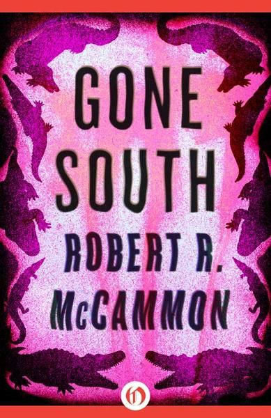 Gone South By: Robert R. McCammon