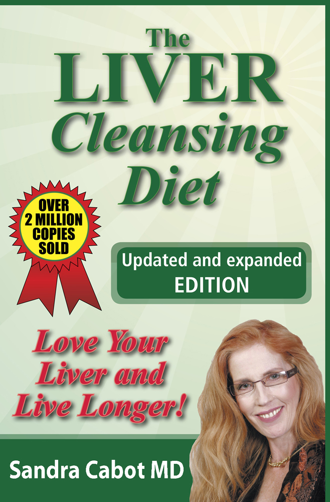 The Liver Cleansing Diet By: Sandra Cabot MD
