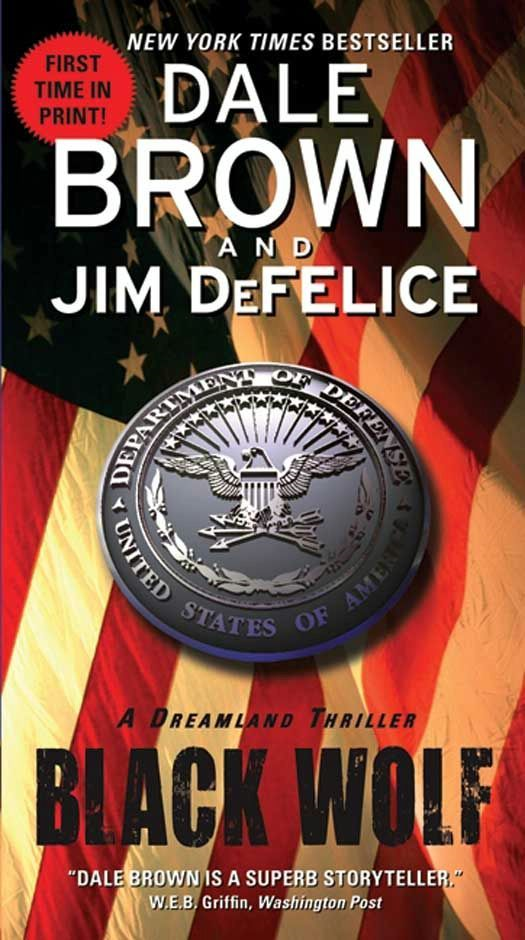Black Wolf: A Dreamland Thriller By: Dale Brown,Jim DeFelice