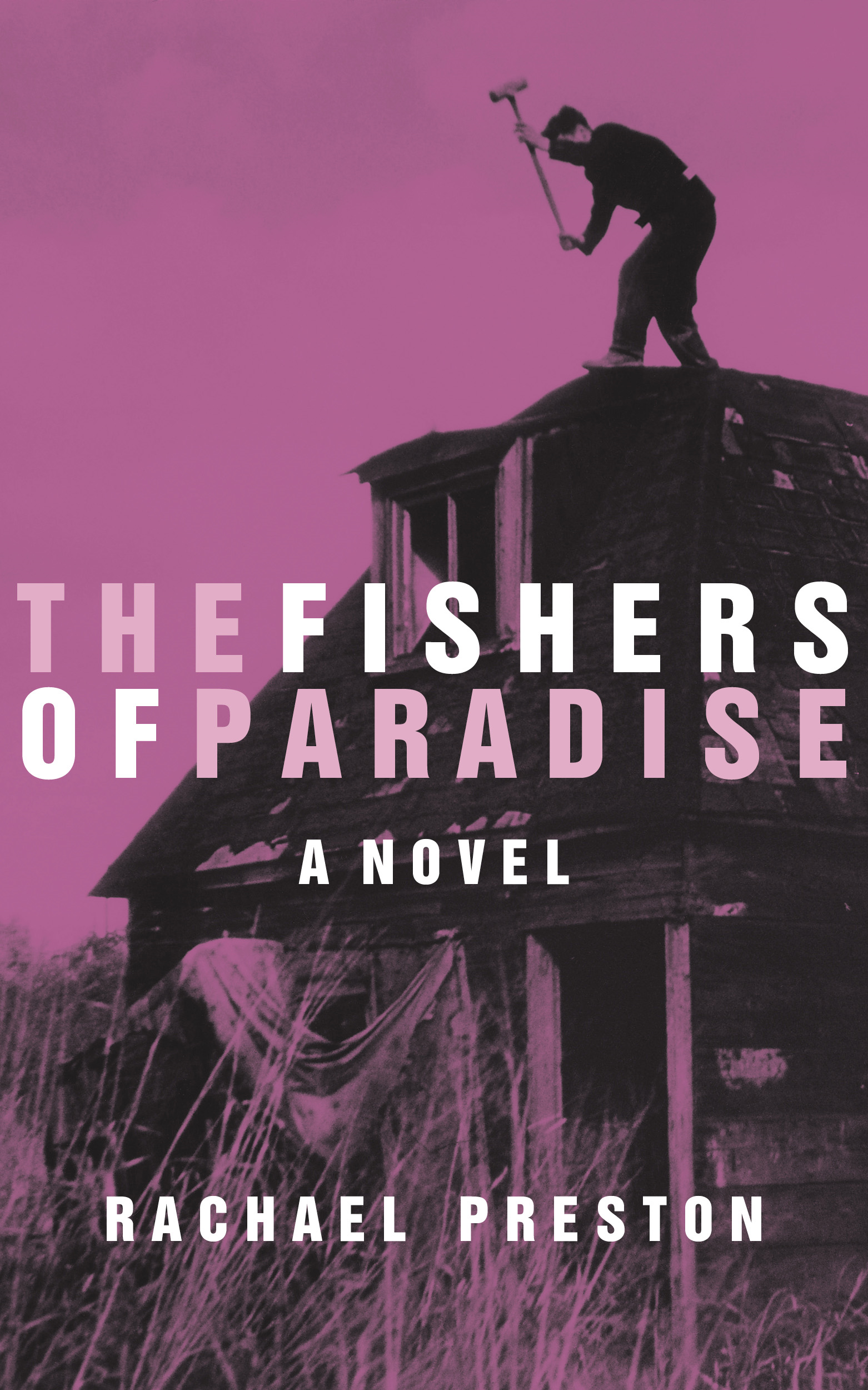 The Fishers of Paradise By: Rachael Preston