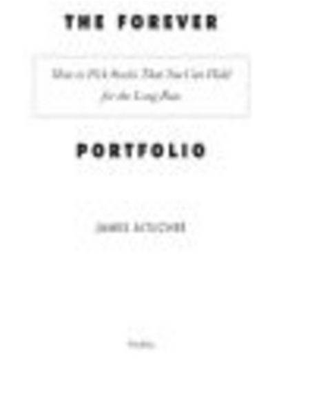 The Forever Portfolio By: James Altucher