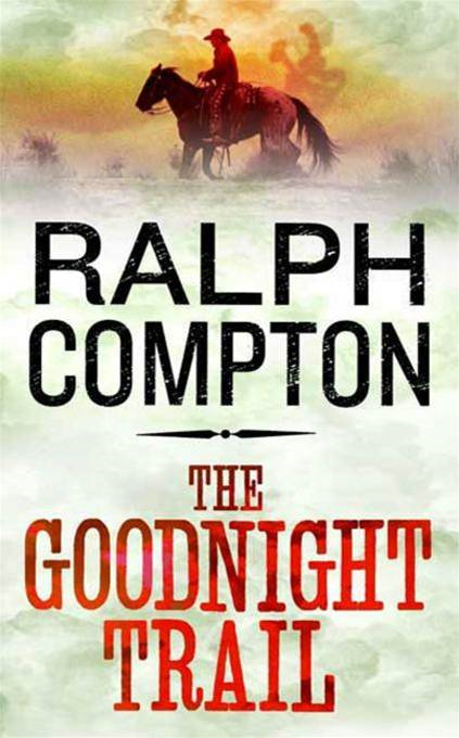 The Goodnight Trail By: Ralph Compton