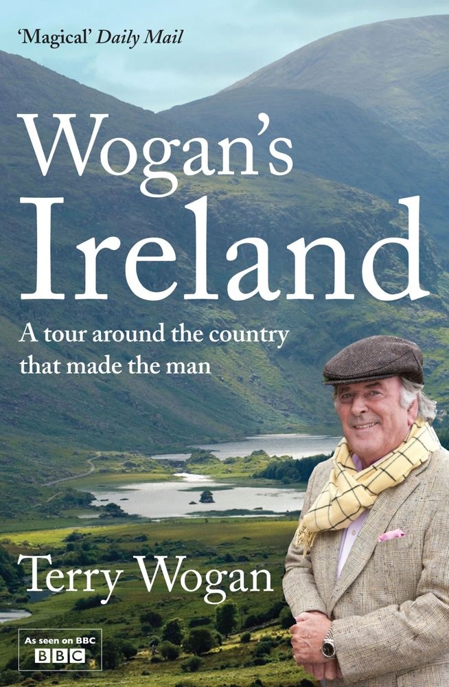 Wogan's Ireland A Tour Around the Country that Made the Man
