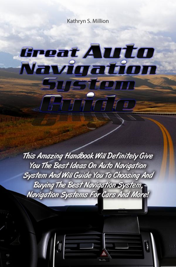Great Auto Navigation System Guide