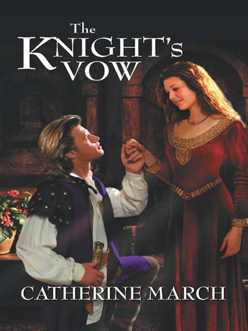 The Knight's Vow By: Catherine March