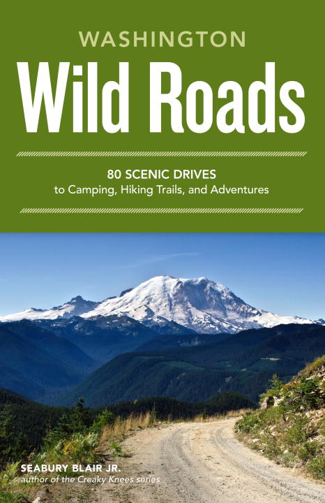 Wild Roads Washington By: Seabury Blair, Jr.