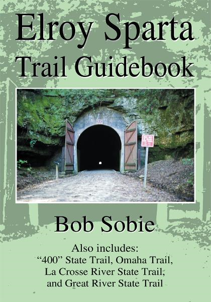 Elroy Sparta Trail Guidebook By: Bob Sobie