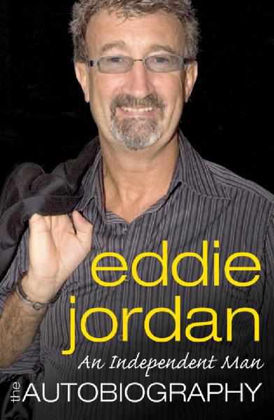 An Independent Man The Autobiography of Eddie Jordan