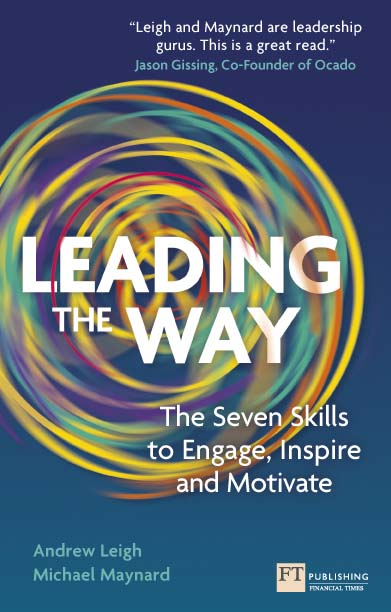 Leading the Way The Seven Skills to Engage,  Inspire and Motivate