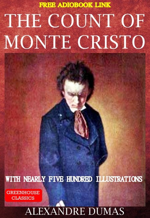 The Count Of Monte Cristo (Complete & Illustrated)(Free Audio Book Link)