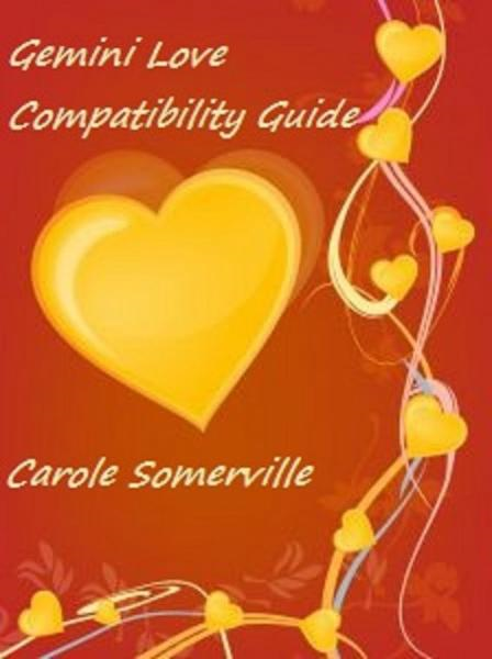 Gemini Love Compatibility Guide By: Carole Somerville
