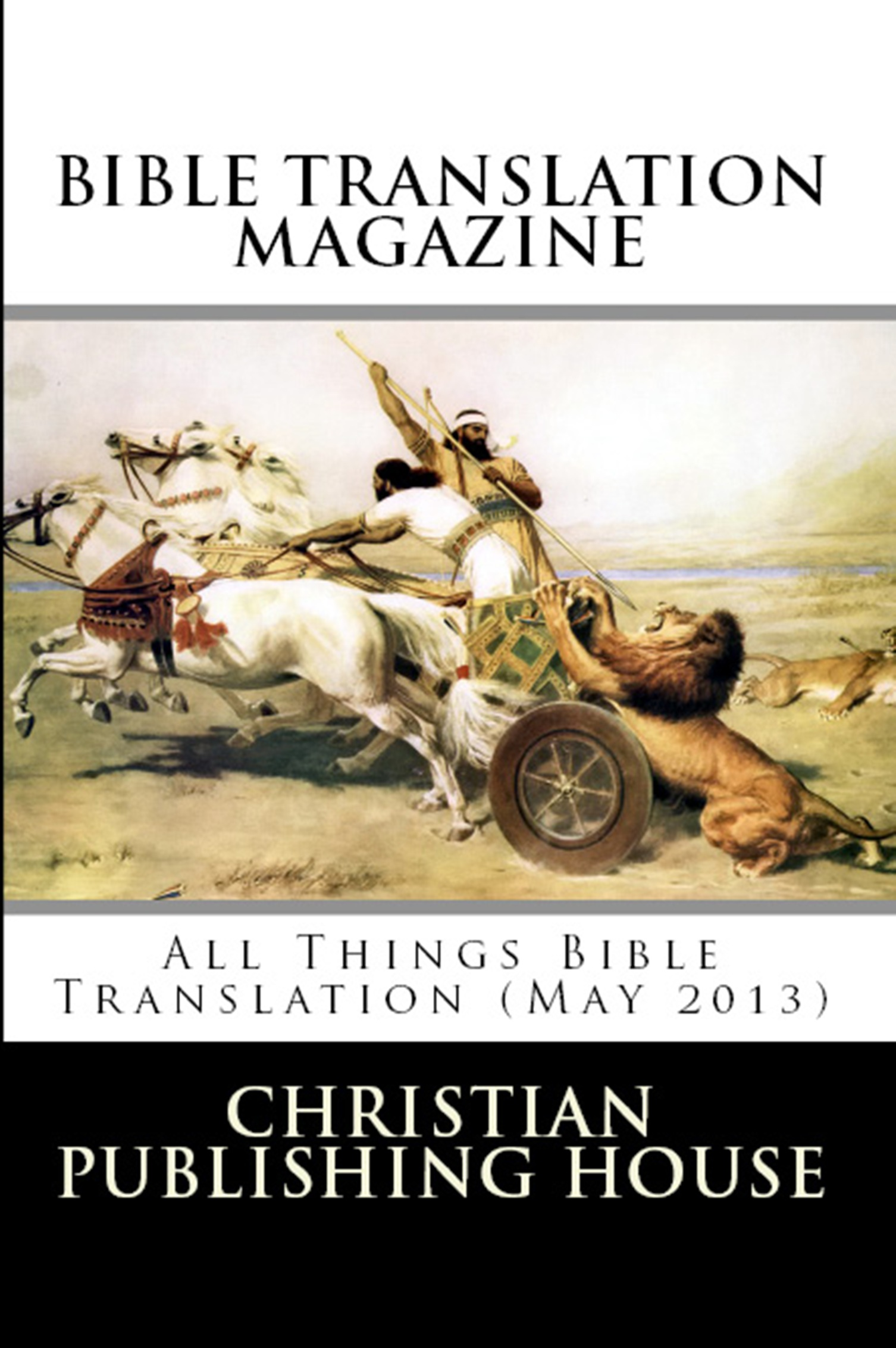 BIBLE TRANSLATION MAGAZINE: All Things Bible Translation (May 2013)