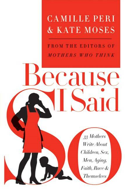 Because I Said So By: Camille Peri,Kate Moses
