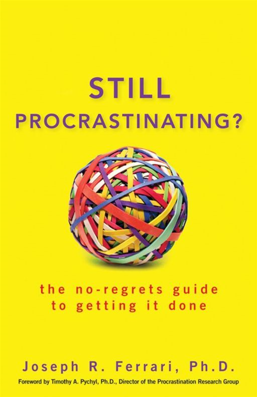 Still Procrastinating By: Joseph R. Ferrari