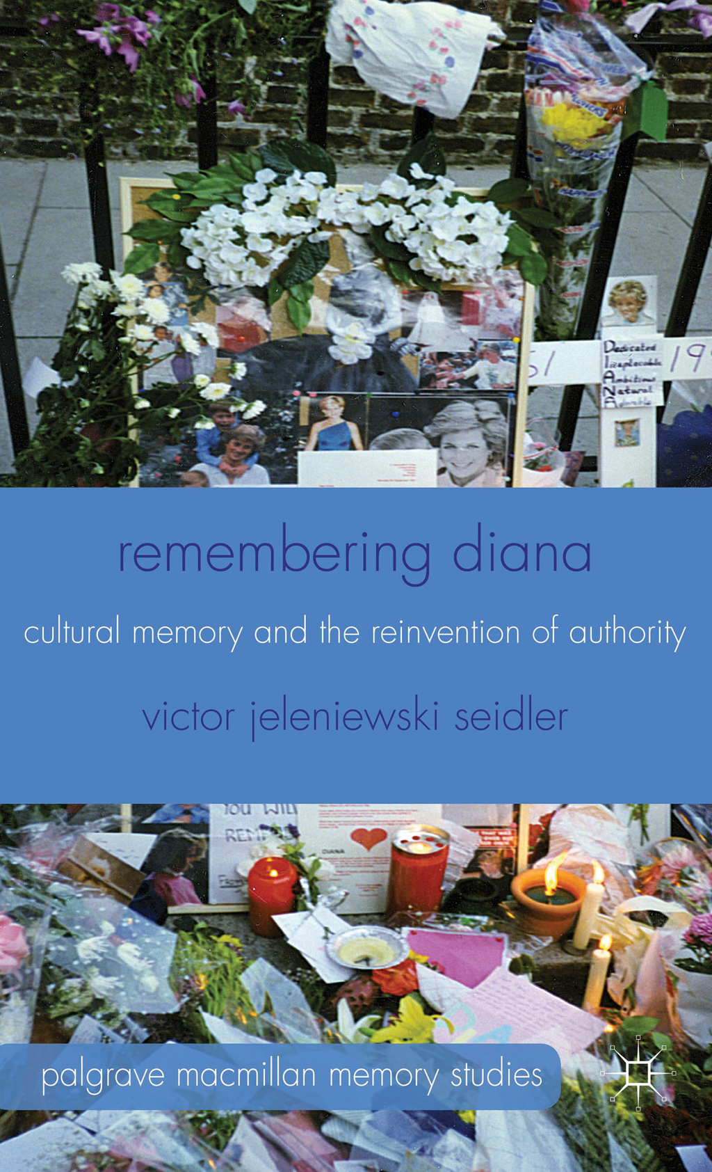 Remembering Diana Cultural Memory and the Reinvention of Authority