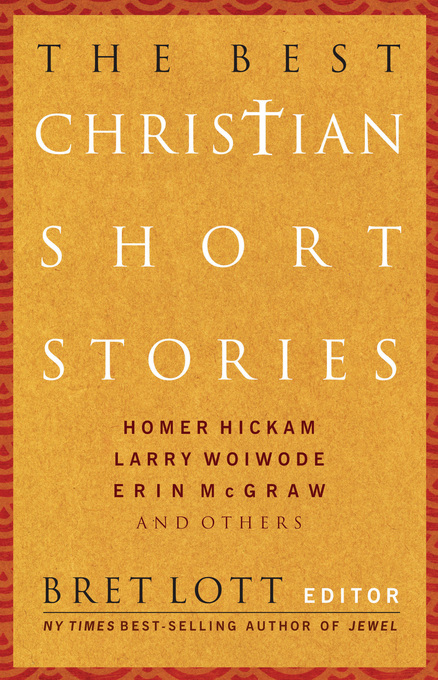 The Best Christian Short Stories By: Brett Lott