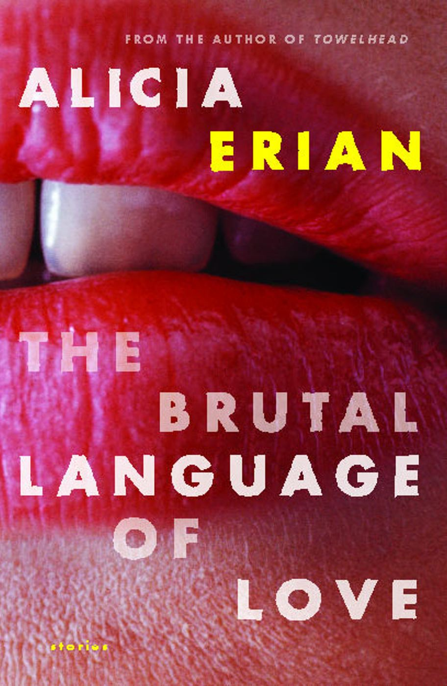 The Brutal Language of Love By: Alicia Erian