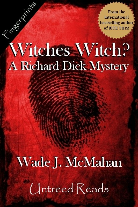 Witches Witch?: A Richard Dick Mystery
