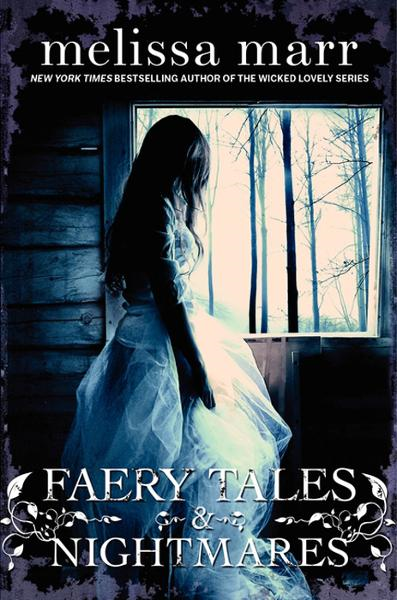 Faery Tales & Nightmares By: Melissa Marr
