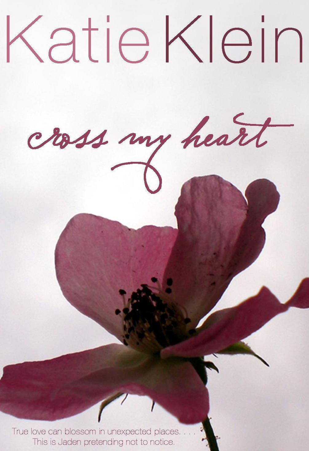 Cross My Heart By: Katie Klein