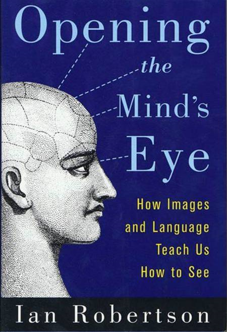 Opening the Mind's Eye By: Ian Robertson