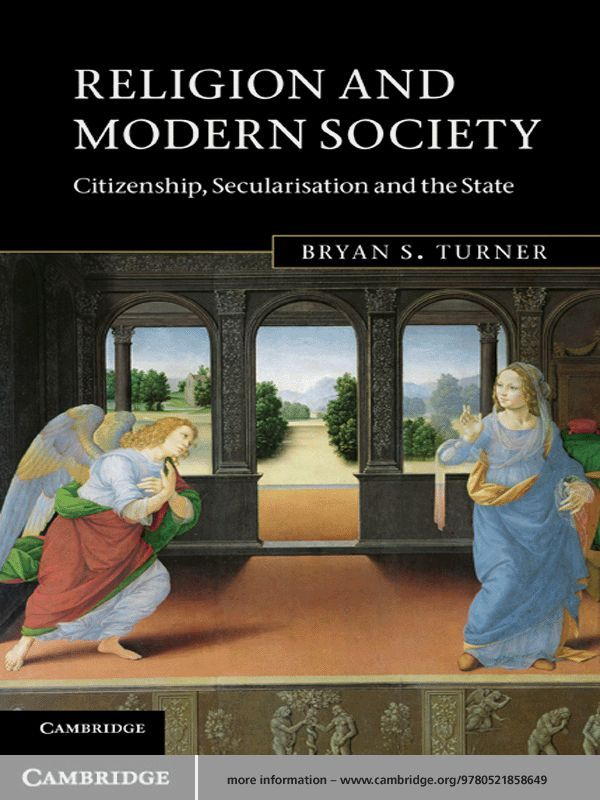Religion and Modern Society By: Bryan S. Turner