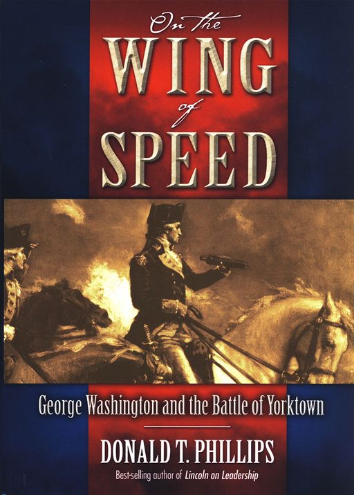 On The Wing Of Speed: George Washington And The Battle Of Yorktown