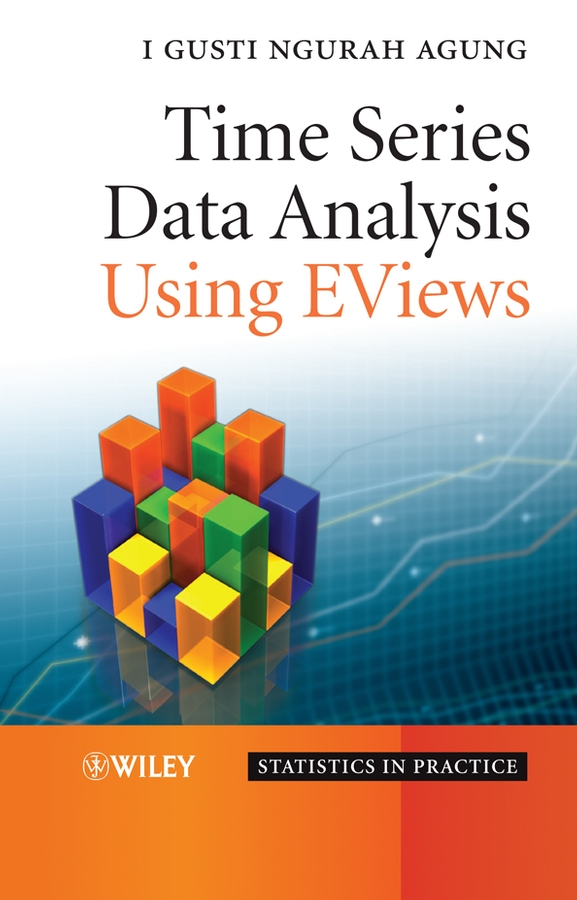 Time Series Data Analysis Using EViews By: I. Gusti Ngurah Agung