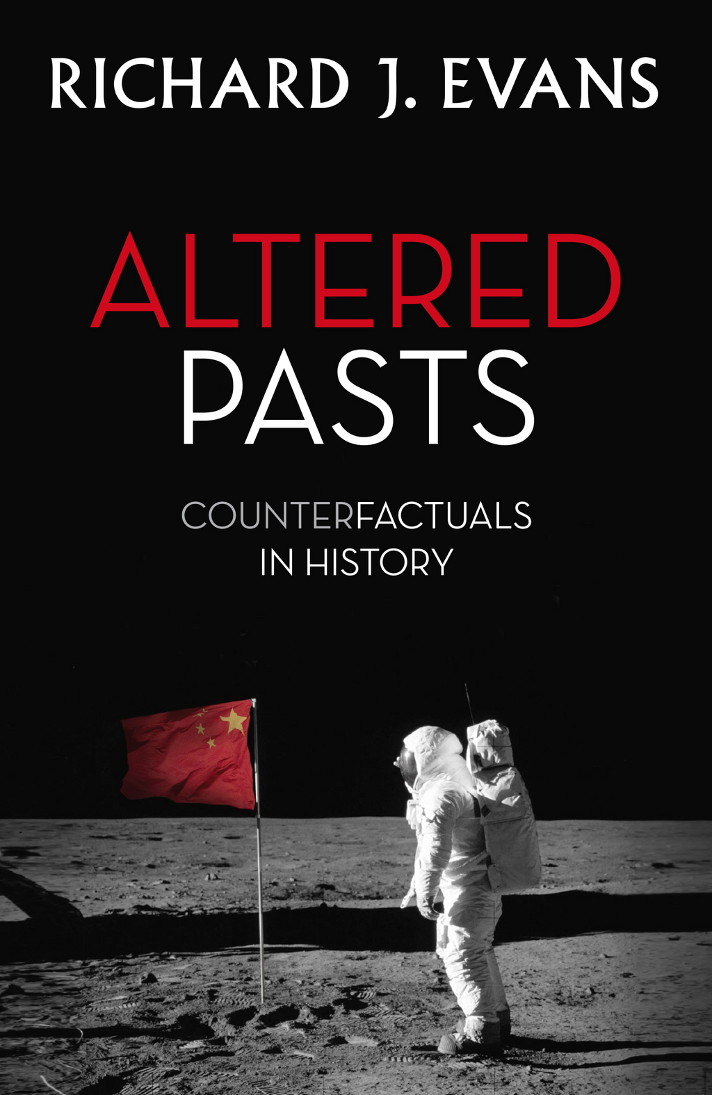 Altered Pasts Counterfactuals in History