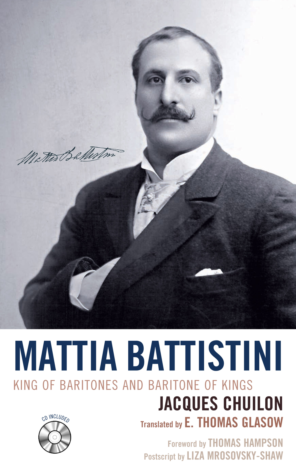 Mattia Battistini: King of Baritones and Baritone of Kings By: Jacques Chuilon,Liza Mrosovsky-Shaw